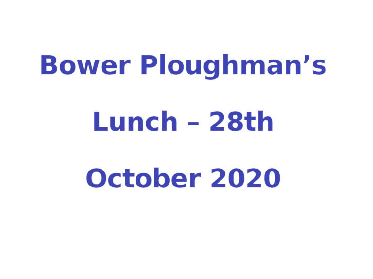 Bower Ploughman's Lunch – 28th October 2020