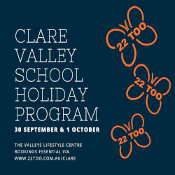 Clare Valley School Holiday Program Sept 30th & Oct 1st For Exciting Program Of Activity.